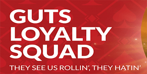 Guts Loyalty Squad program